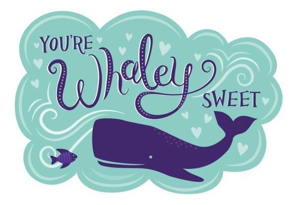 You're Whaley Sweet-01