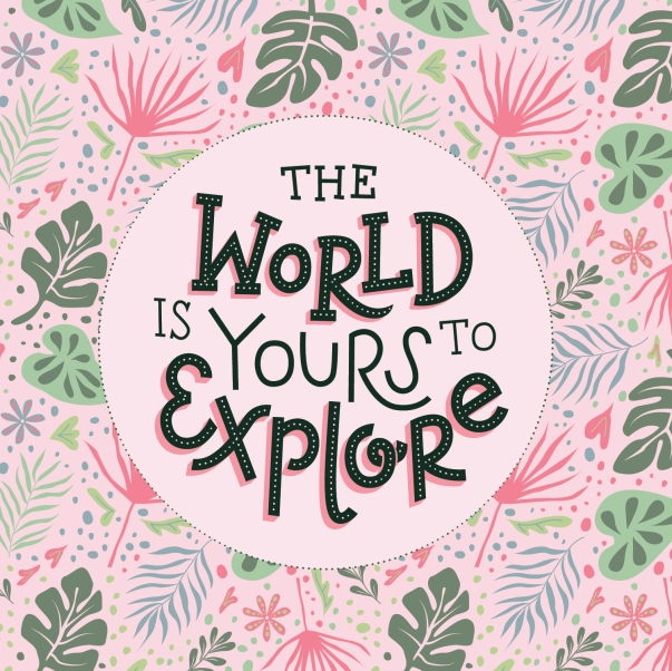 The world is yours to explore-01
